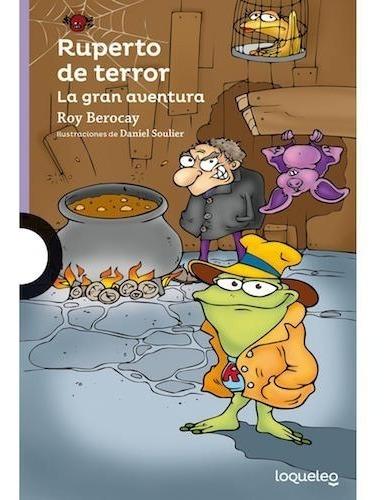 Ruperto De Terror - La Gran Aventura - Loqueleo