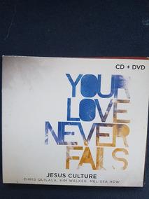 Your Love Never Fails - Jesus Culture - Cd E Dvd Originais
