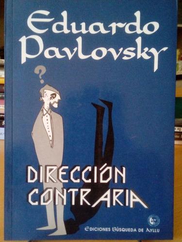 Direccion Contraria - Eduardo Tato Pavlovsky - Busqueda De A