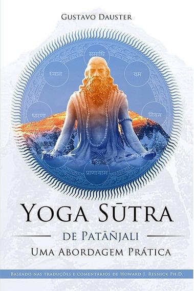 Yoga Sutra De Patanjali - Uma Abordagem Prática