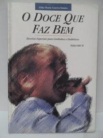 O Doce Que Faz Bem Volume 2 - Zélia Maria Guerra Simões