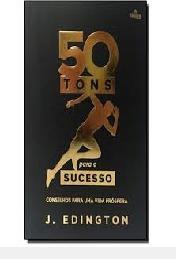 50 Tons Para O Sucesso: Conselhos Para U J. Edington