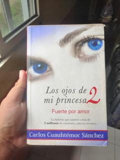 Los Ojos De Mi Princesa 2: Fuerte Por Amor.