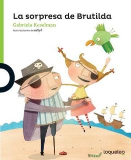 La Sorpresa De Brutilda - Gabriela Keselman - Loqueleo