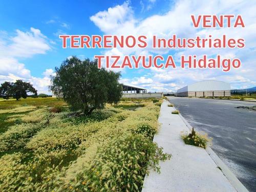 Imagen 1 de 10 de Terreno Industrial En Venta En Huitzila Tizayuca Hidalgo