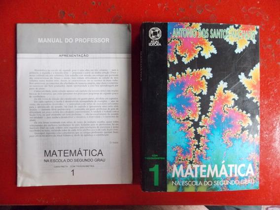 Matemática Na Escola Do Segundo Grau 1 - Antonio S Machado