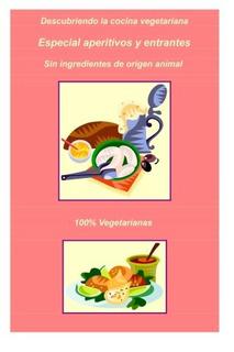 Libro : 56 Aperitivos Y Entrantes Vegeterianos: 56 Aperit...