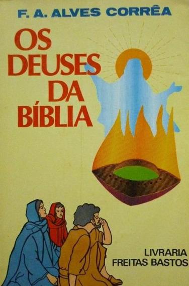 Livro - Os Deuses Da Bíblia, De F. A Alves Correa, Usado