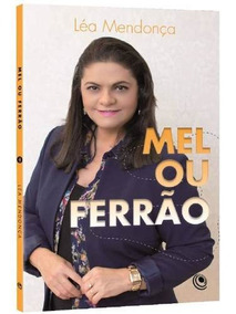 Livro Mel Ou Ferrão Léa Mendonça Lc60