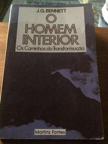 O Homem Interior - Os Caminhos Da Transformação J. G. Bennet