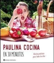Paulina Cocina En 30 Minutos - Paulina Roca - Continente