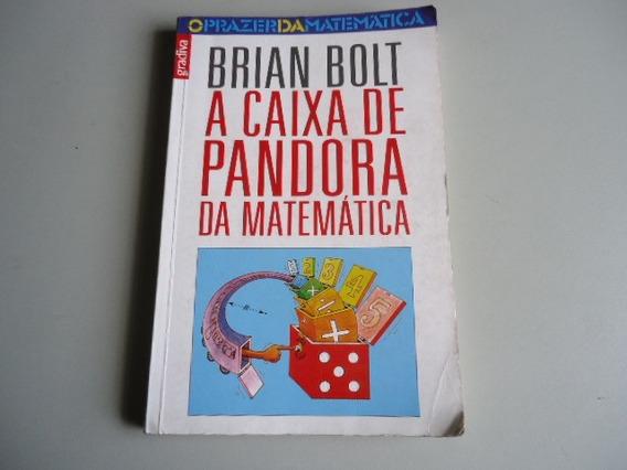 Livro A Caixa De Pandora Da Matematica - Brian Bolt
