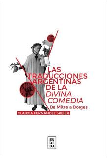 Las Traducciones Argentinas De La Divina Comedia - Speier