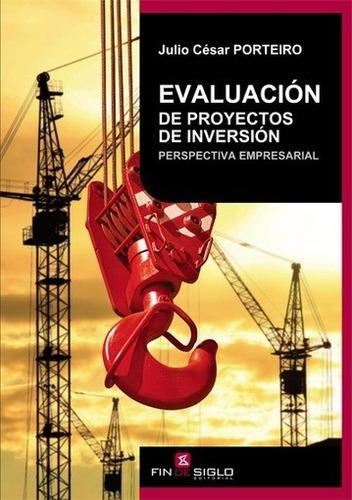 Evaluacion De Proyectos De Inversion - Julio Cesar Porteiro
