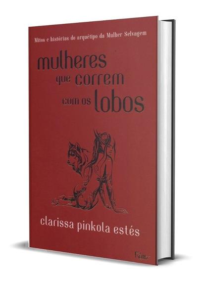 Livro Mulheres Que Correm Com Os Lobos Pinkola Frete Grátis