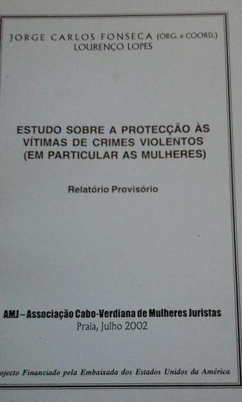 Livro Estudo Sobre Proteção Às Vítimas Crimes Violentos.