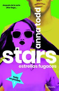 Stars. Estrellas Fugaces Anna Todd Planeta