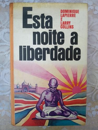 Esta Noite A Liberdade - Dominique Lapierre / Larry Collins