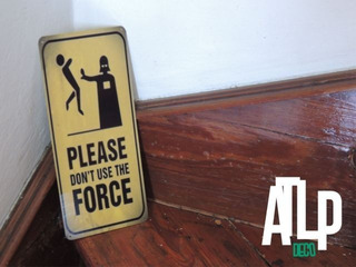 Please Don´t Use The Force!! Chapa Star Wars