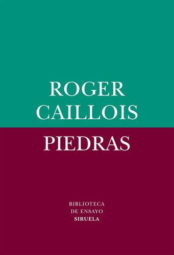 Imagen 1 de 3 de Piedras, Roger Caillois, Siruela