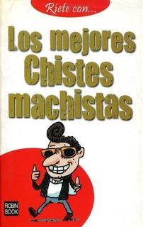 Los Mejores Chistes Machistas, Anonimo, Robin Book