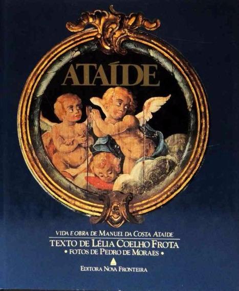 Livro Ataíde Vida E Obra De Manuel Da Costa Ataíde Lélia Coe