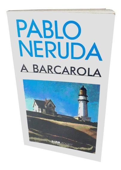 A Barcarola Livro Pablo Neruda