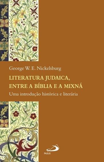 Livro Literatura Judaica Entre A Bíblia E A Mixná