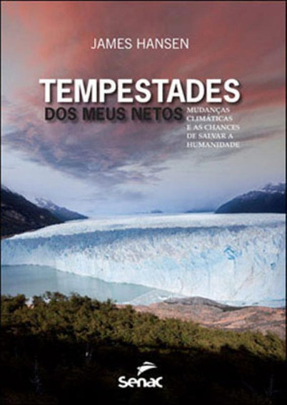 Tempestades Dos Meus Netos : Mudanças Climáticas E As Chan