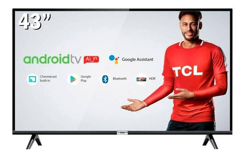 Smart Tv Led 43 Tcl 43s6500 Full Hd Android Wi-fi Hdmi Usb