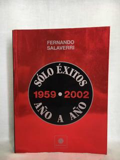 Sólo Éxitos Año A Año 1959-2002 - F. Salaverri - F. Autor