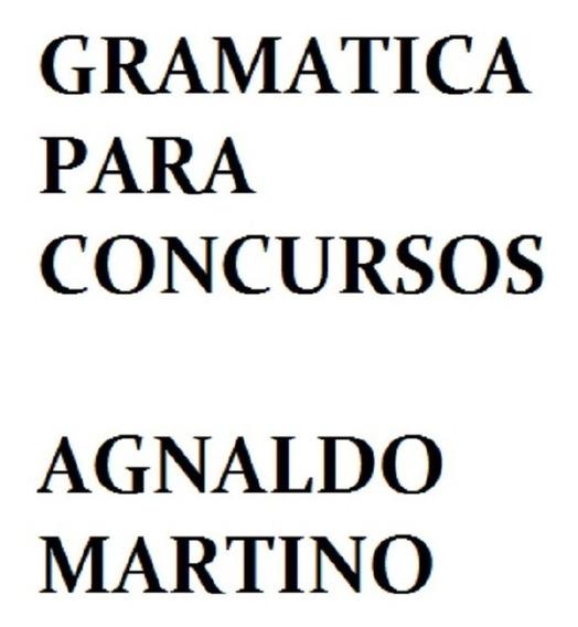 Gramatica Para Concursos - Agnaldo Martino
