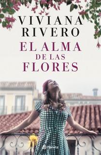 El Alma De Las Flores - Viviana Rivero - Planeta