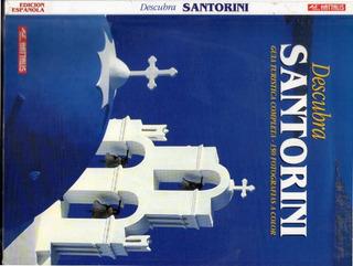 Guía Turística Completa Descubra Santorini 150 Fotos A Color
