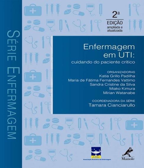 Enfermagem Em Uti - Cuidando Do Paciente Critico - 02 Ed