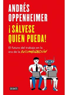 Libro Sálvese Quien Pueda / Andres Oppenheimer / Debate