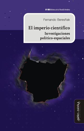 Imagen 1 de 3 de El Imperio Científico. Investigaciones Político-espaciales