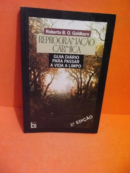 Livro - Reprogramação Cármica - Roberto B. O. Goldkorn (aut)