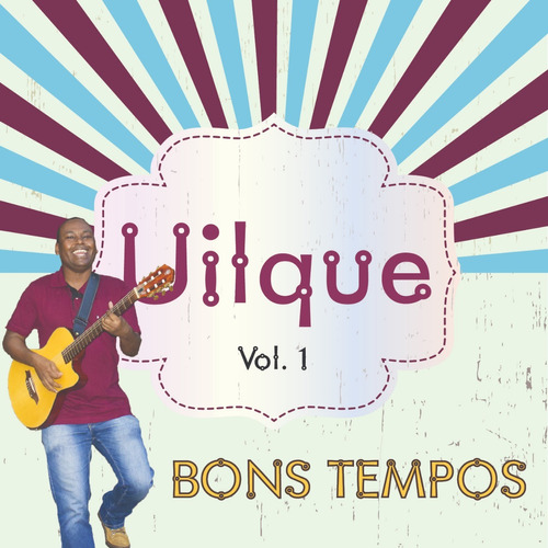 Cd Uilque - Bons Tempos