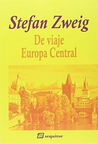 Imagen 1 de 3 de De Viaje - Europa Central, Stefan Zweig, Sequitur