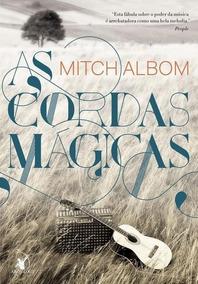 As Cordas Mágicas Livro Mitch Albom - Frete 9