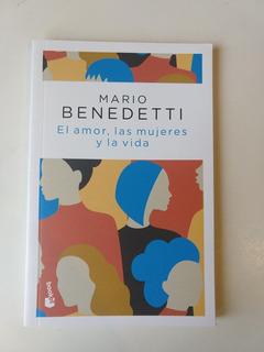 El Amor Las Mujeres Y La Vida Mario Benedetti