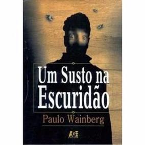 Um Susto Na Escuridão - Paulo Wainberg