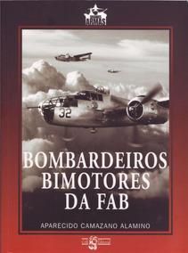 Bombardeiros Bimotores Da Fab (dedicatória Opcional)