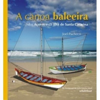 A Canoa Baleeira Dos Açores E Da Ilha Santa Catarina