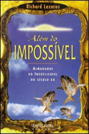Além Do Impossível - R. Lazarus - Almanaque Do Inexplicável