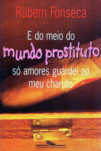 E Do Medio Do Mundo Prostituto - Rubem Fonseca - C Das Letra