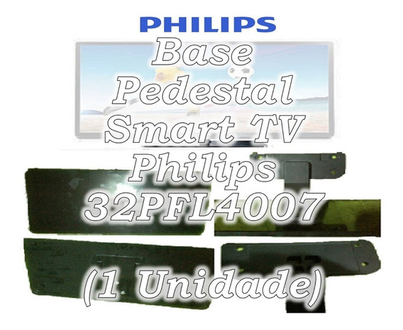 1 - Base - Pedestal - Tv - Philips - 32pfl4007/78 - Venda