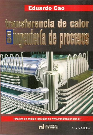 Transferencia De Calor En Ingeniería De Procesos -4/ed- Cao