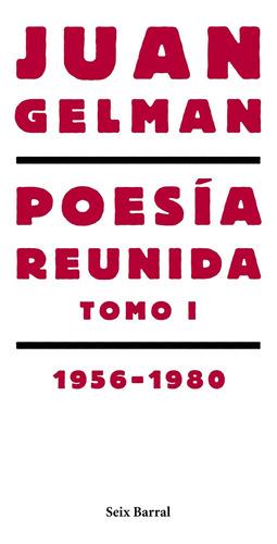 Imagen 1 de 3 de Poesía Reunida Tomo 1 (1956-1980) De Juan Gelman